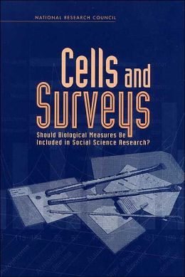 Cells and Surveys: Should Biological Measures Be Included in Social Science Research?