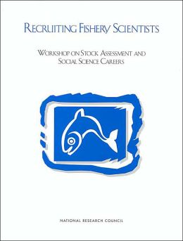 Recruiting Fishery Scientists: Workshop on Stock Assessment and Social Science Careers