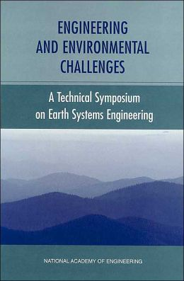 Engineering and Environmental Challenges: Technical Symposium on Earth Systems Engineering