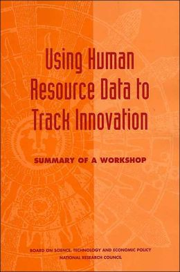 Using Human Resource Data to Track Innovation: Summary of a Workshop
