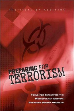 Preparing for Terrorism: Tools for Evaluating the Metropolitan Medical Response System Program