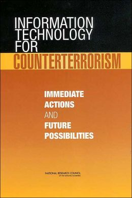Information Technology for Counterterrorism: Immediate Actions and Future Possibilities