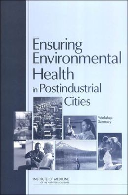 Ensuring Environmental Health in Postindustrial Cities