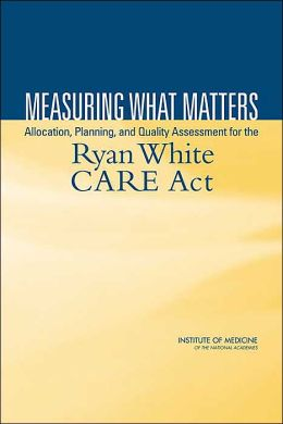 Measuring What Matters: Allocation, Planning, and Quality Assessment for the Ryan White CARE Act