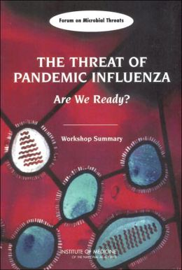 The Threat of Pandemic Influenza: Are We Ready? Workshop Summary