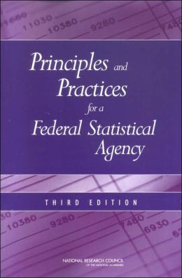 Principles and Practices for a Federal Statistical Agency: Third Edition