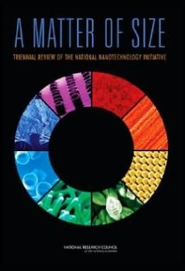 A Matter of Size: Triennial Review of the National Nanotechnology Initiative