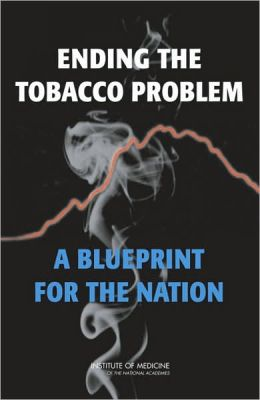Ending the Tobacco Problem: A Blueprint for the Nation