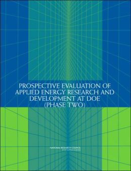 Prospective Evaluation of Applied Energy Research and Development at DOE (Phase Two)