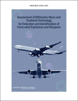 Assessment of Millimeter-Wave and Terahertz Technology for Detection and Identification of Concealed Explosives and Weapons
