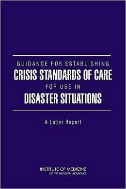 Guidance for Establishing Crisis Standards of Care for Use in Disaster Situations: A Letter Report