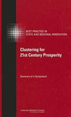 Clustering for 21st Century Prosperity: Summary of a Symposium