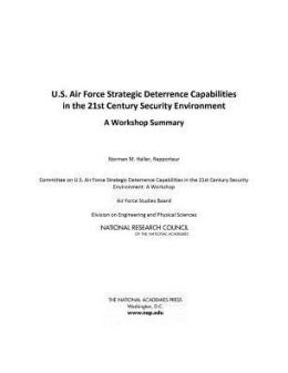 U.S. Air Force Strategic Deterrence Capabilities in the 21st Century Security Environment: A Workshop Summary