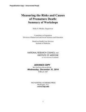 Measuring the Risks and Causes of Premature Death: Summary of a Workshop