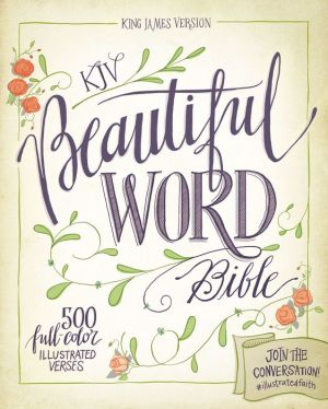 KJV Beautiful Word Bible: Join the conversation! #illustratedfaith