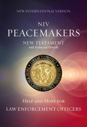 NIV, Peacemakers New Testament with Psalms and Proverbs, Paperback: Help and Hope for Law Enforcement Officers