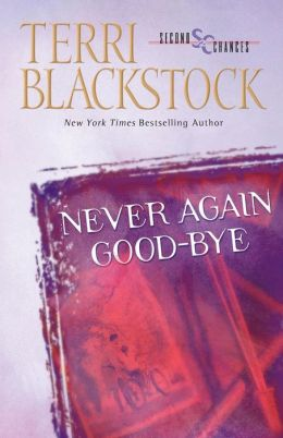 Never Again Good-Bye (Second Chances Series #1)