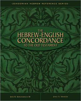 The Hebrew-English Concordance to the Old Testament