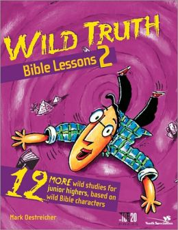 Wild Truth Bible Lessons 2