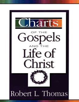 Charts of the Gospels and the Life of Christ