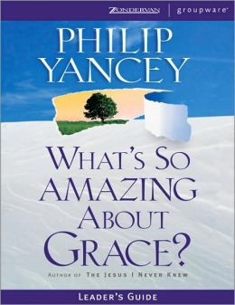 What's So Amazing about Grace? Leader's Guide