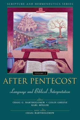 After Pentecost: Language and Biblical Interpretation