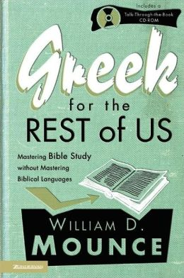 Greek for the Rest of Us: Mastering Bible Study Without Mastering Biblical Languages