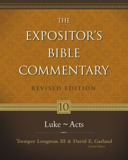 The Expositor's Bible Commentary: Luke - Acts