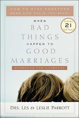 When Bad Things Happen to Good Marriages Workbook for Husbands