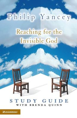 Reaching for the Invisible God Study Guide