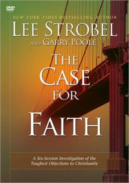 The Case for Faith: A Six-Session Investigation of the Toughest Objections to Christianity