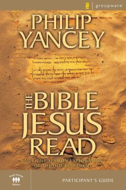 The Bible Jesus Read Participant's Guide: An 8-Session Exploration of the Old Testament