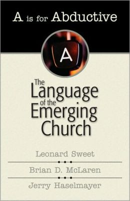 A Is for Abductive: The Language of the Emerging Church