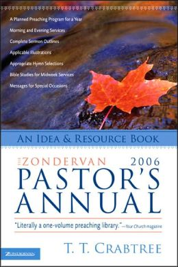 The Zondervan 2006 Pastor's Annual: An Idea and Resource Book