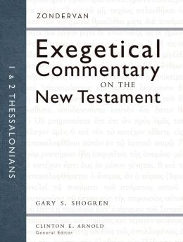 1 and 2 Thessalonians: Zondervan Exegetical Commentary on the New Testament