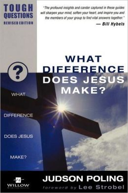 What Difference Does Jesus Make? (Tough Questions Series)