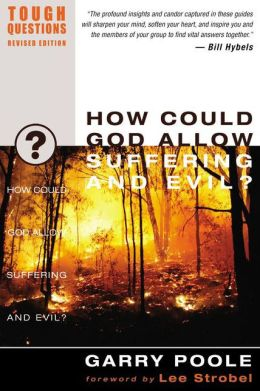 How Could God Allow Suffering and Evil? (Tough Questions Series)
