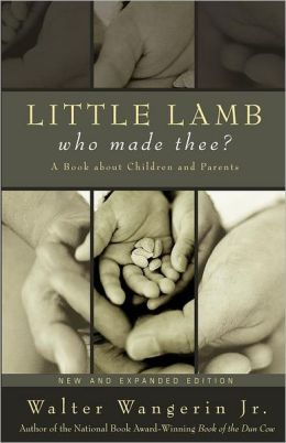 Little Lamb, Who Made Thee?: A Book about Children and Parents