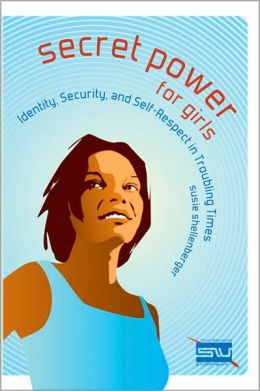 Secret Power for Girls: Identity, Security, and Self-Respect in Troubling Times