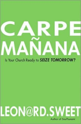 Carpe Manana: Is Your Church Ready to Seize Tomorrow?