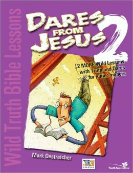 Wild Truth Bible Lessons - Dares from Jesus