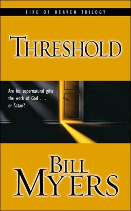 Threshold: Are His Supernatural Gifts the Work of God... or Satan?