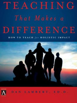 Teaching That Makes a Difference: How to Teach for Holistic Imapact