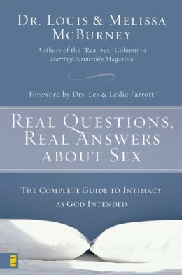 Real Questions, Real Answers about Sex: The Complete Guide to Love as God Intended