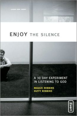 Enjoy the Silence: A 30 Day Experiment in Listening to God