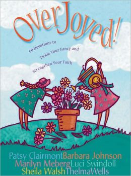 Overjoyed!: Devotions to Tickle Your Fancy and Strengthen Your Faith
