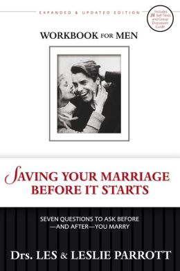 Saving Your Marriage Before It Starts Workbook for Men: Seven Questions to Ask Before - and After - You Marry