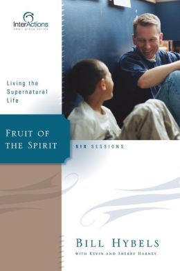 Fruit of the Spirit: Living the Supernatural Life: Six Sessions
