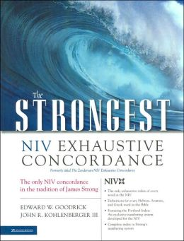 The Strongest NIV Exhaustive Concordance of the Bible, Value Price: 21st Century Edition
