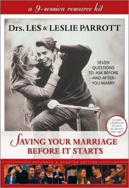 Saving Your Marriage Before it Star: Seven Questions to Ask Before - and After - You Marry